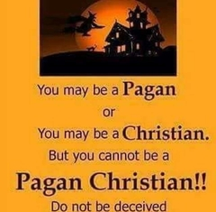A Pagan or a  Christian....  But  NEVER  a  Pagan - Christian !