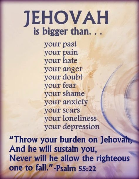 Jehovah is bigger than....