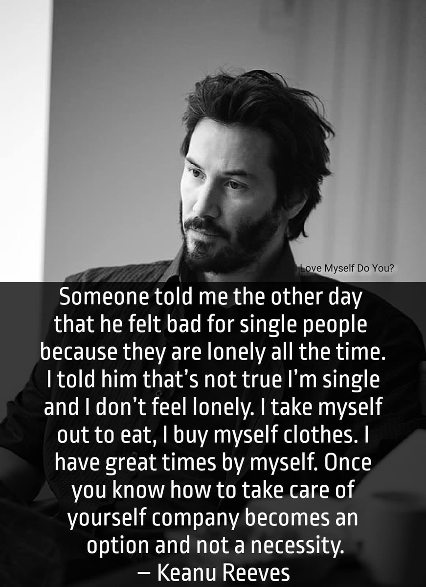 On being single: Keanu Reeves