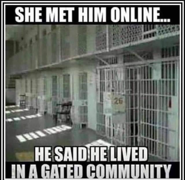 She met him online... he said he lived in a gated community