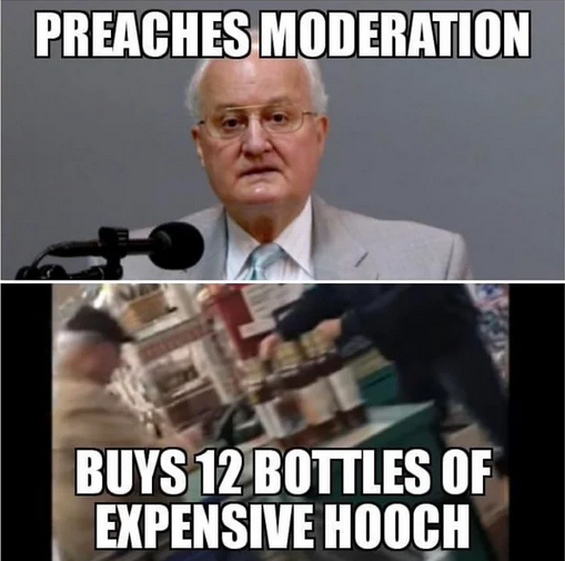Preaches moderation yet buys 12 bottle of expensive hooch