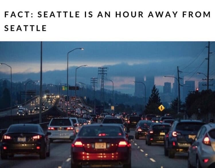 Fact: Seattle is an hour away from Seattle